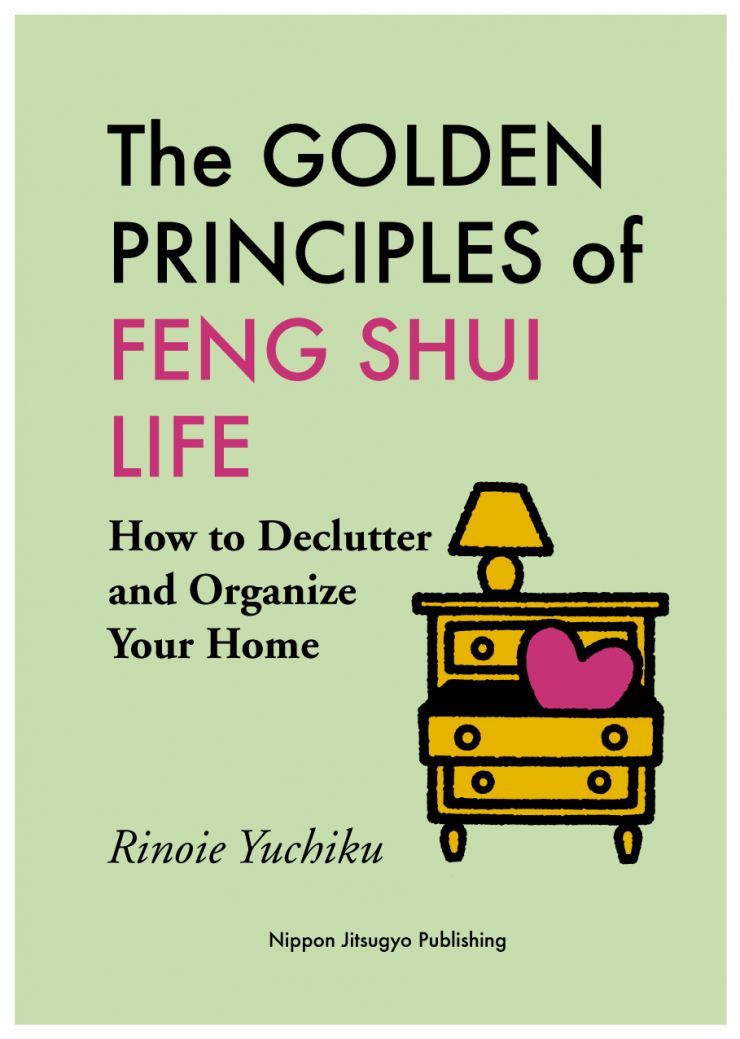 The Golden Principles of Feng Shui Life